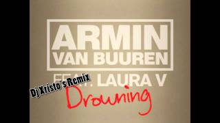 Armin Van Buren - Drowning (Avicii Remix) (Xristo and D.S. Re-Edit)