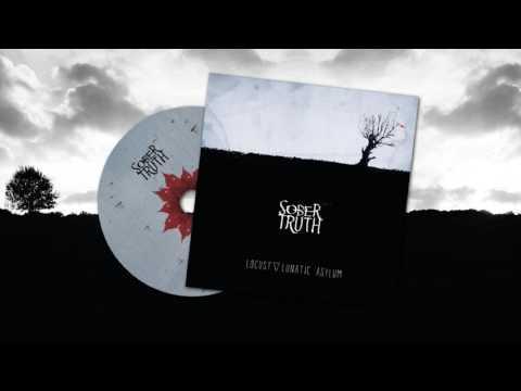 Sober Truth  - Sober | Locust ▽ Lunatic Asylum (Album 2017)