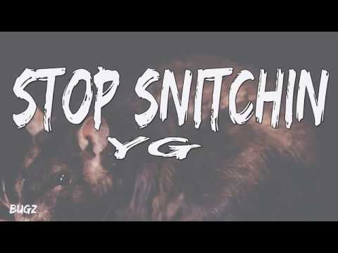 YG - Stop Snitchin (Lyrics)