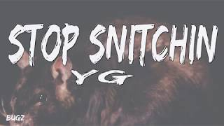 YG - Stop Snitchin (Lyrics)