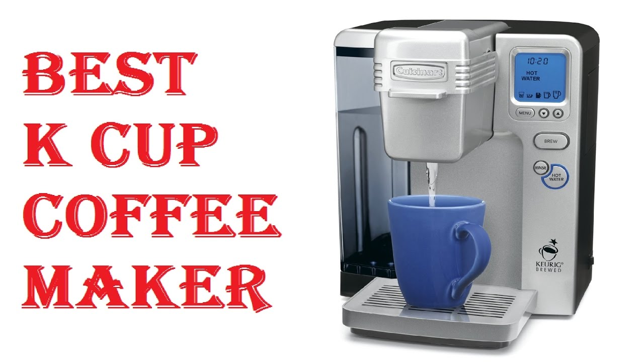 Best K Cup Coffee Maker 2018 - YouTube
