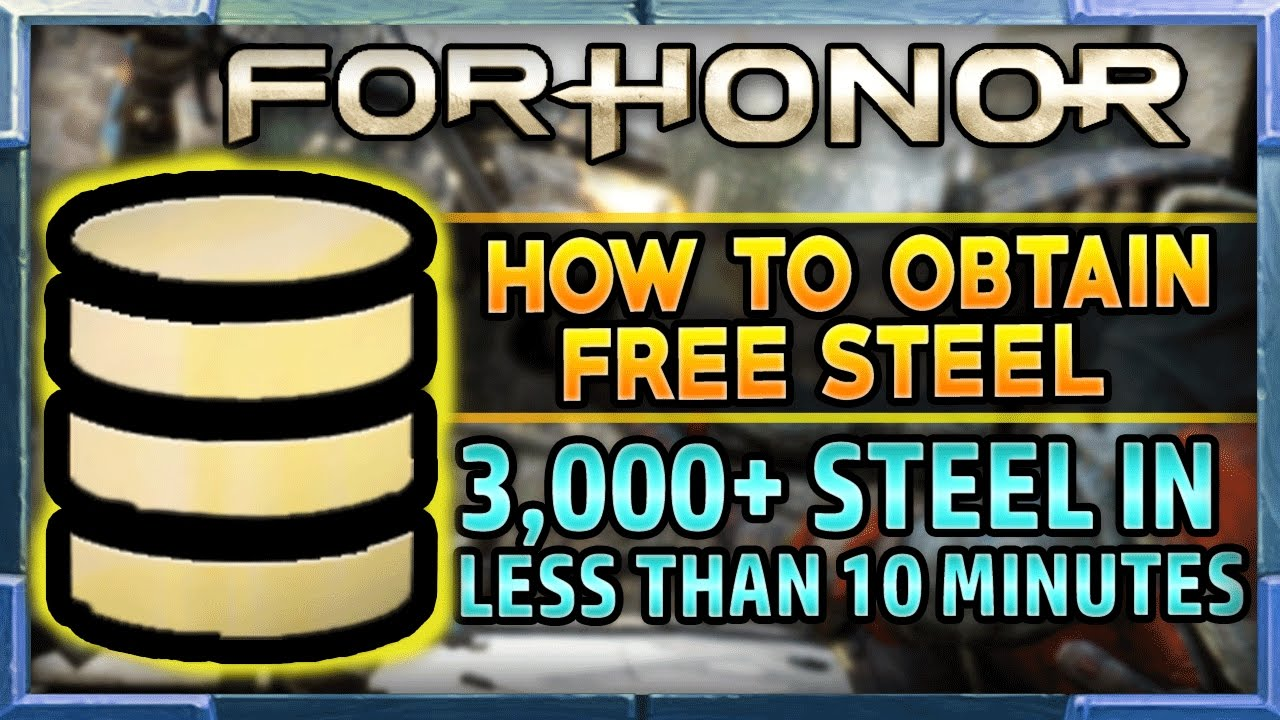 For Honor: How to get FREE Steel (3000+ Steel in Less than 10 Minutes) For  Honor