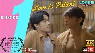 LOVE IS The Series   Episode 1: Love Is Patient [INTL SUBS]