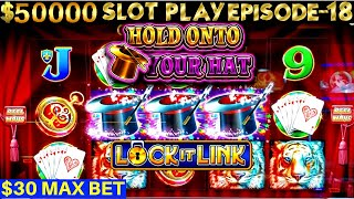 3 HANDPAY JACKPOTS?? High Limit HOLD ONTO YOUR HAT Slot $30 MAX BET BONUSES | SEASON 6 | EPISODE #18
