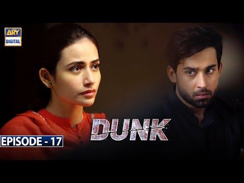 Dunk Episode 17 | 14th April 2021 | ARY Digital Drama