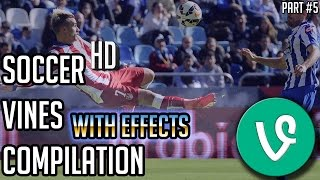 SOCCER VINES COMPILATION #5 | HD | with effects | 2015-2016