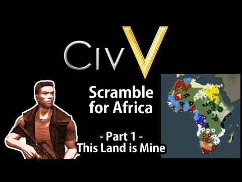 Civilization V: Scramble for Africa - This Land is Mine