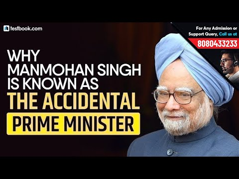 "Why Manmohan Singh is known as the ""Accidental Prime Minister"" 
