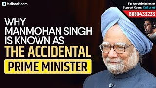 """Why Manmohan Singh is known as the """"Accidental Prime Minister""""   GK for SSC, Bank & Railways"""