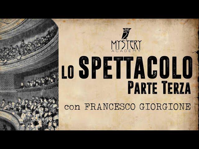 LO SPETTACOLO (terza parte) con FRANCESCO GIORGIONE!