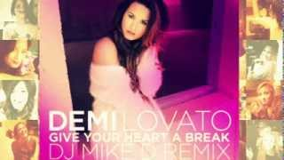 Demi Lovato - Give Your Heart A Break (DJ Mike D Remix) DOWNLOAD LINK!!