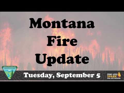 Montana Fire Update: Tuesday Sept 5 2017