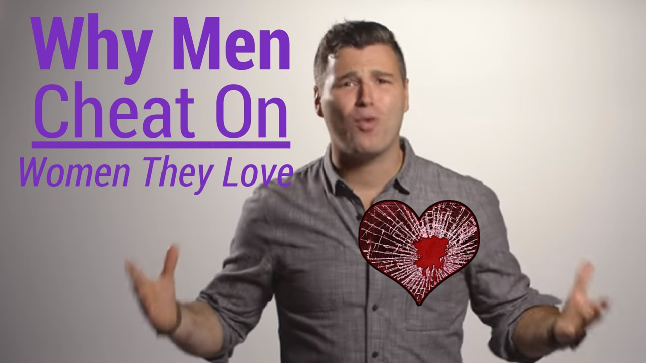 what makes a man cheat on his girlfriend
