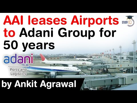 Adani Group Airport Deal - Airport Authority leases multiple airports to Adani Group for 50 years