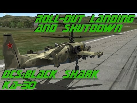 DCS Black Shark Ka 50 - Roll Out Landing and Shutdown  