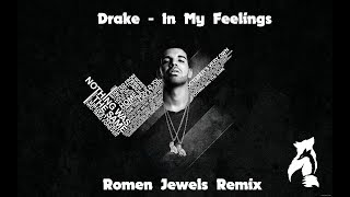 Drake - In My Feelings Romen Jewels Remix Bass Boosted