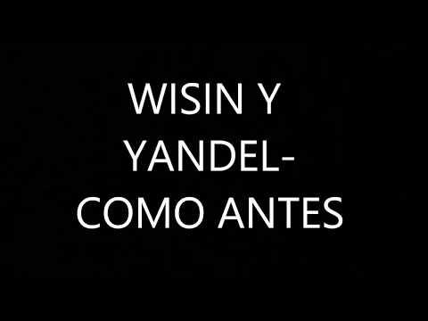 Wisin Y Yandel- Como Antes (Letra) 2017