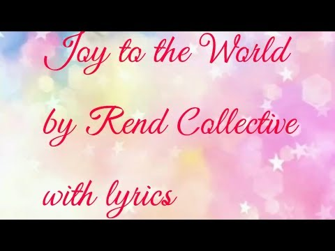 Joy To The World by Rend Collective ( With Lyrics)