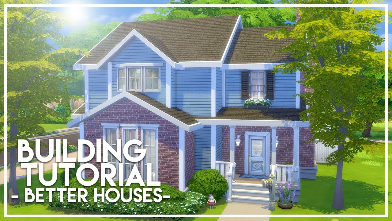BUILDING BETTER SIMS HOUSES // The Sims 4: Builder's Bible ...