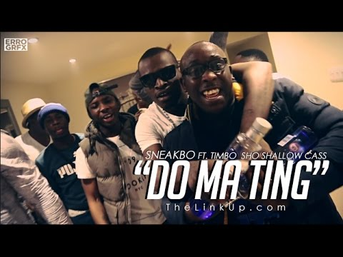 Sneakbo Ft Timbo, Sho Shallow, Cass - Do Ma Ting (Music Video) | Link Up TV
