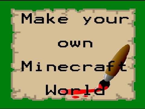 How To Make Your Own Minecraft Map