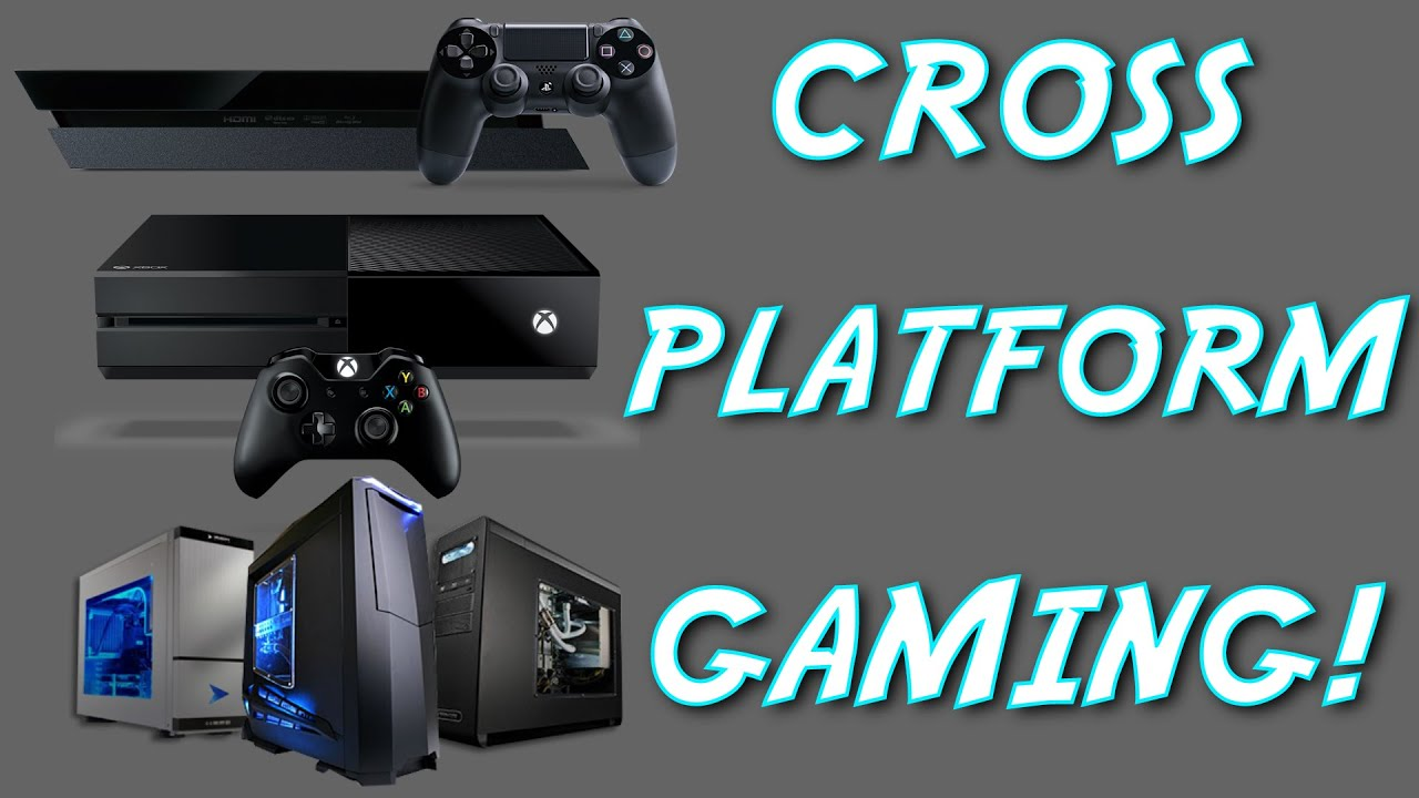 Cross Platform Gaming Xbox One Ps4 And Pc Youtube