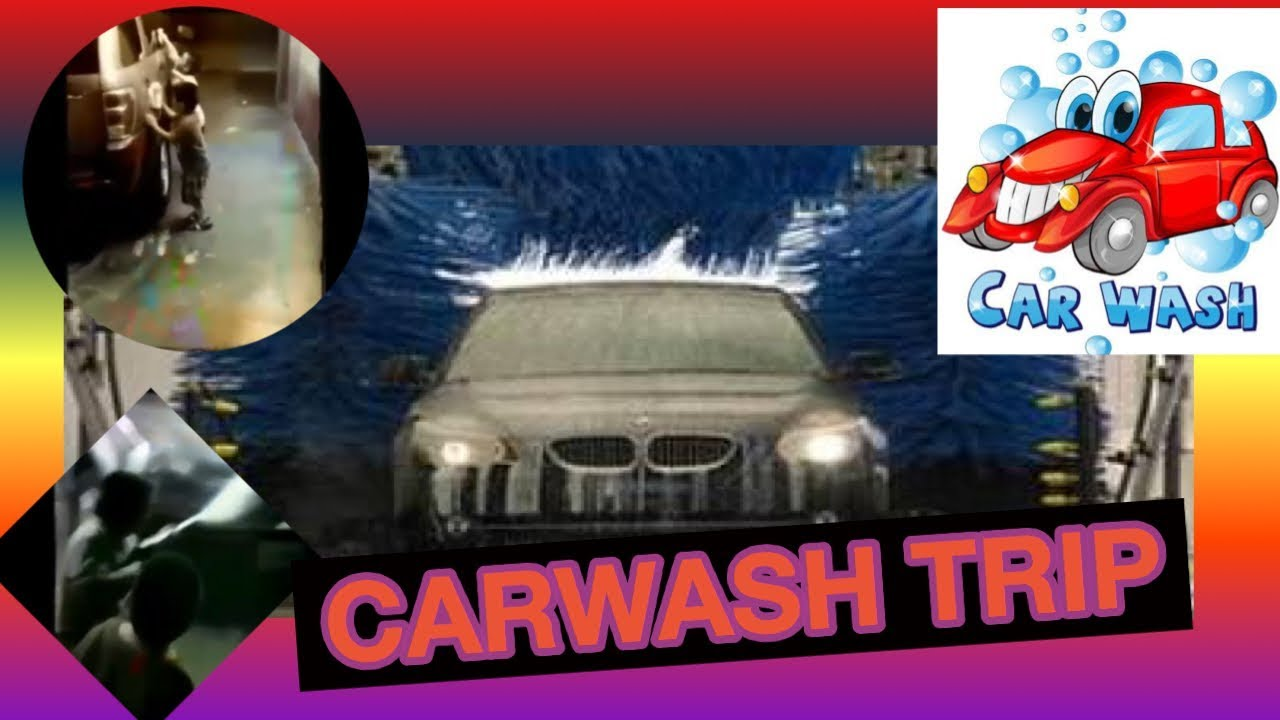 Carwash Trip Youtube