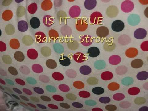 IS IT TRUE Barrett Strong