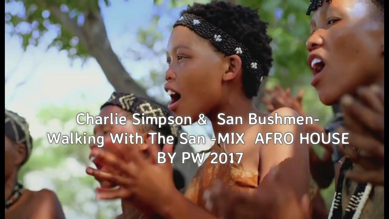 Charlie Simpson & San Bushmen mix by PW Afro House