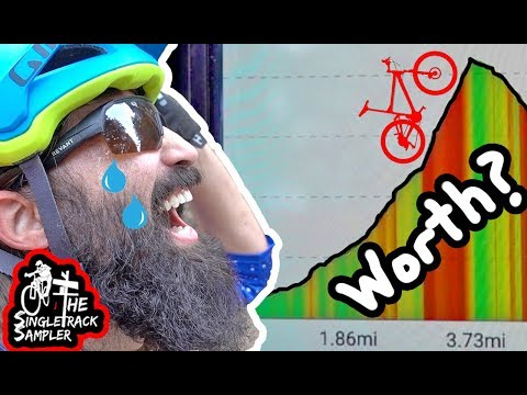 WHAT DOWNHILL COULD POSSIBLY BE WORTH THIS CLIMB? // The Singletrack Sampler