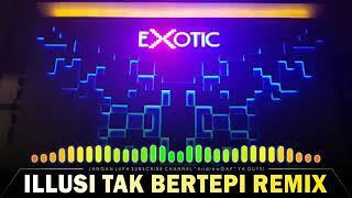 [33.51 MB] Dj remix ilusi tak bertepi BAS NYA MANTAP BETUL(MANTUL)