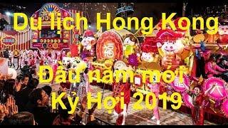 Du lịch Hong Kong Đầu năm mới Kỷ Hợi 2019