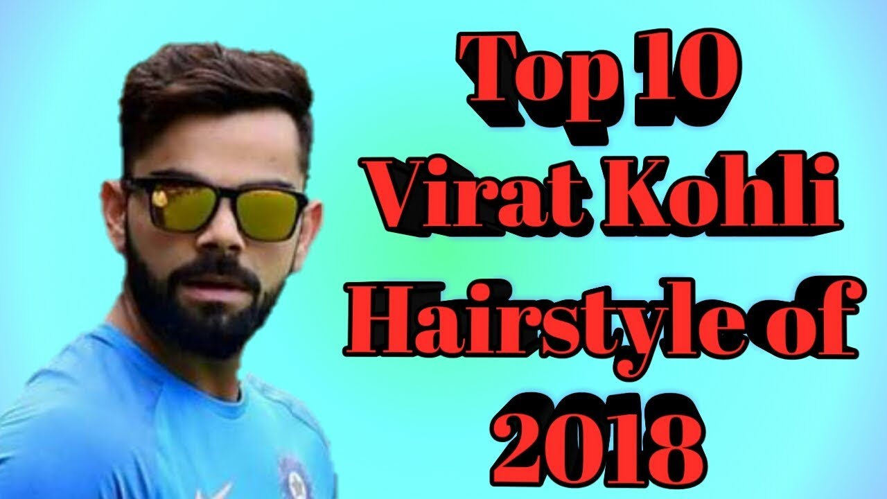 top 10 virat kohli hairstyles of 2018|| you should try - youtube