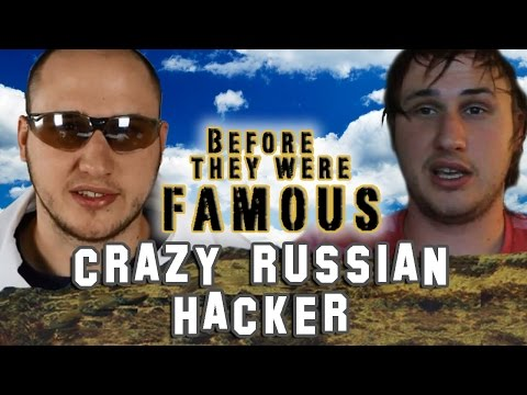 Thumbnail: CRAZY RUSSIAN HACKER - Before They Were Famous