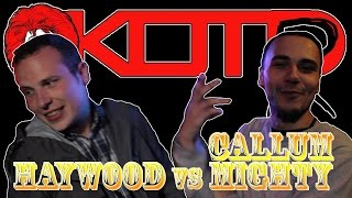 KOTR Episode 10: Haywood vs Callum Mighty