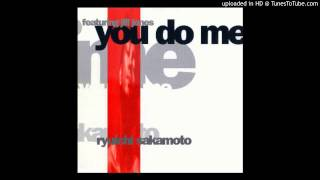 Ryuichi Sakamoto feat. Jill Jones -- You Do Me (Justin Strauss Mix)