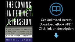 Download The Coming Internet Depression Why The High-tech Boom Will Go Bust, Why The Crash W [P.D.F]