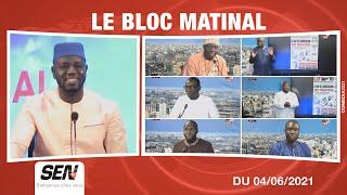 🛑[NEWS] Suivez Le Bloc Matinal avec l'équipe de Sentv & Zikfm   Vendredi 04 Juin 2021