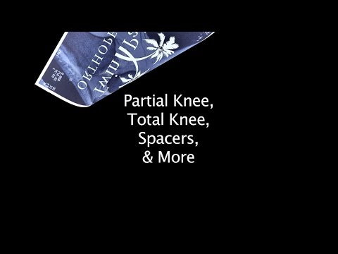 Dr  Derek Farr Partial vs  Total Knee Replacement