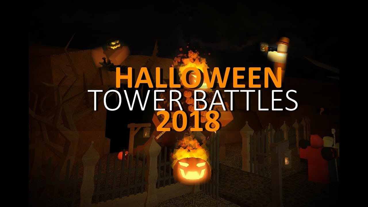 Halloween 2020 Tower Battles Halloween Tower Battles 2018 (DEFEATED THE BOSS)   YouTube