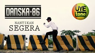 DANSKA 86 (V.Clip Dancing) NANTIKAN SEGERA !!!