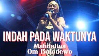 Gambar cover Mahdalina - Indah Pada Waktunya- 5 Th Anniversary Om Bolodewo