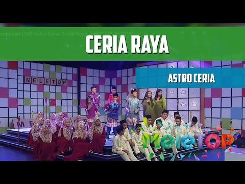 MeleTOP: Persembahan LIVE Astro Ceria 'Ceria Raya' Ep191 [28/6/2016]