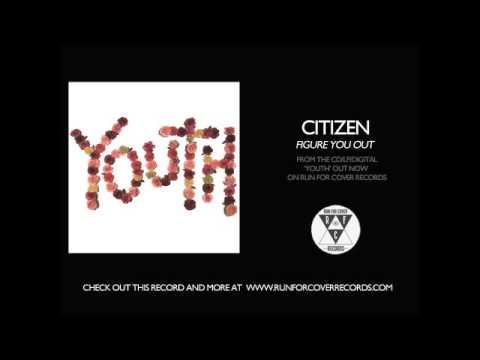 Citizen - Figure You Out (Official Audio)