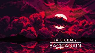 FatLik Baby - Back Again