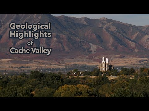 Geological Highlights of Cache Valley