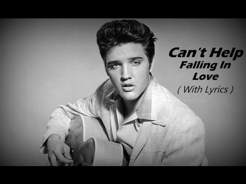 Can't Help Falling In Love Elvis Presley - Lyrics