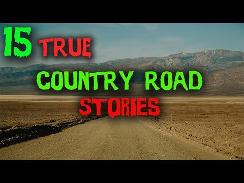 15 True Scary COUNTRY BACK ROAD/DIRT ROAD Horror Stories (Ft