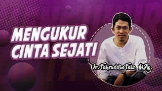 Download Video Mengukur Cinta Sejati [Dr. Fahruddin Faiz] MP3 3GP MP4