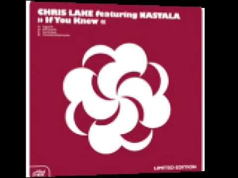 Chris Lake feat Nastala - If You Knew Original Mix